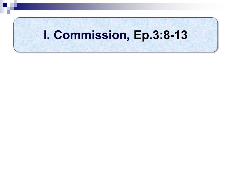 I. Commission, Ep.3:8-13