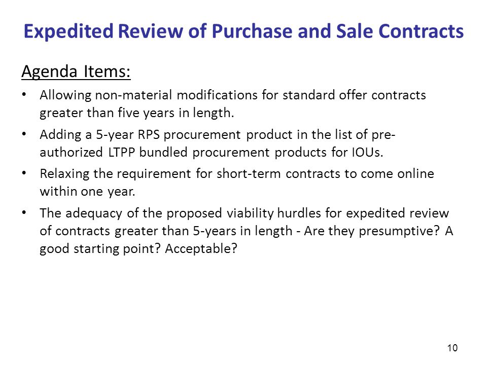 Expedited Review of Purchase and Sale Contracts 10 Agenda Items: Allowing non-material modifications for standard offer contracts greater than five years in length.