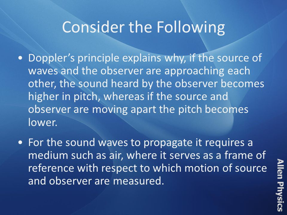 Definition Doppler Effect is the change in the frequency (or wavelength) of any emitted waves, such as a wave of light or sound as the source of the wave approaches or moves away from an observer.