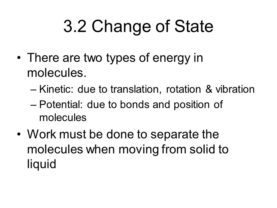 There are two types of energy in molecules.