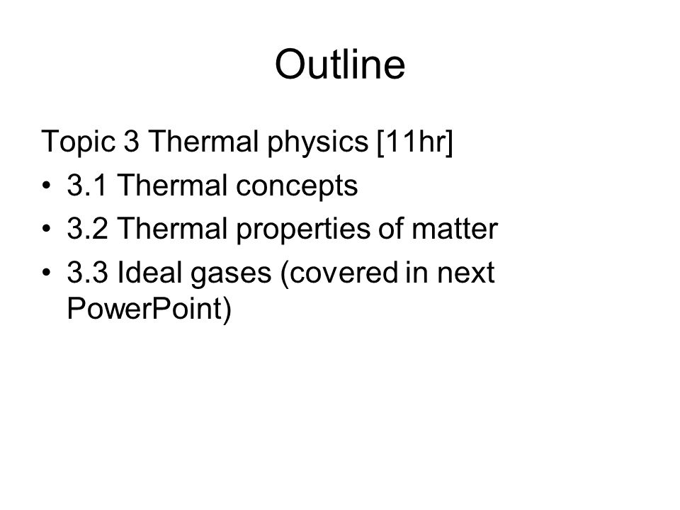3.1 Thermal Concepts Objectives: Understand how a temperature scale is constructed.