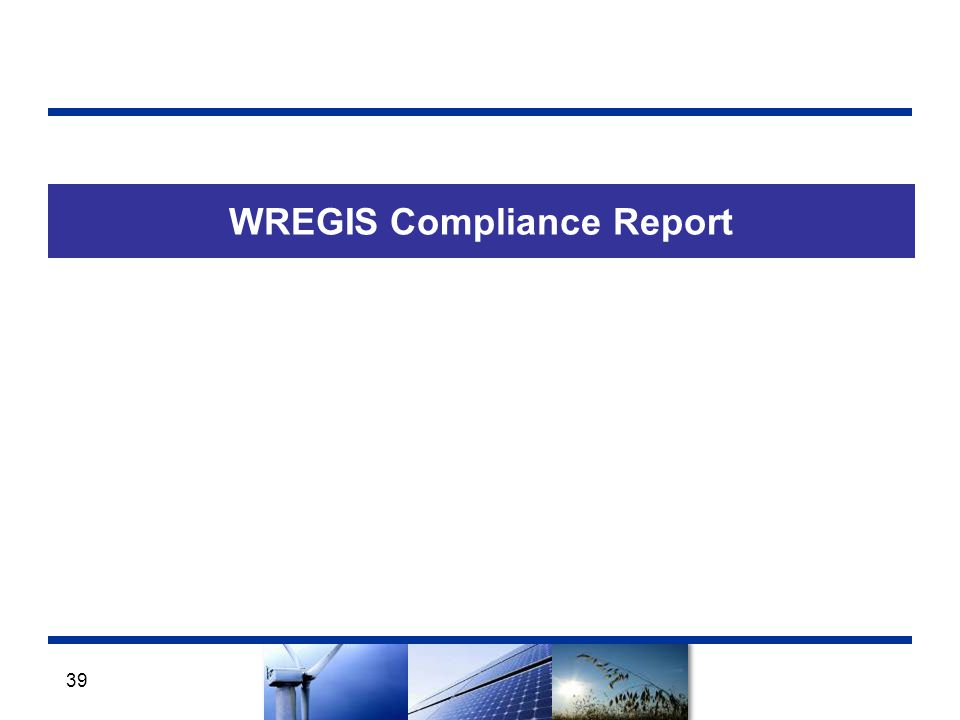 WREGIS Compliance Report 39