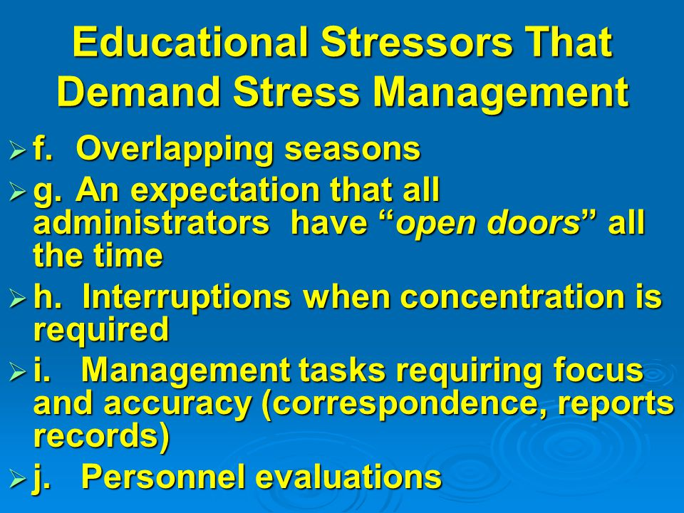 Educational Stressors That Demand Stress Management  f.