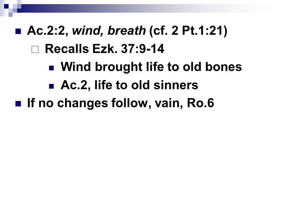 Ac.2:2, wind, breath (cf. 2 Pt.1:21)  Recalls Ezk.
