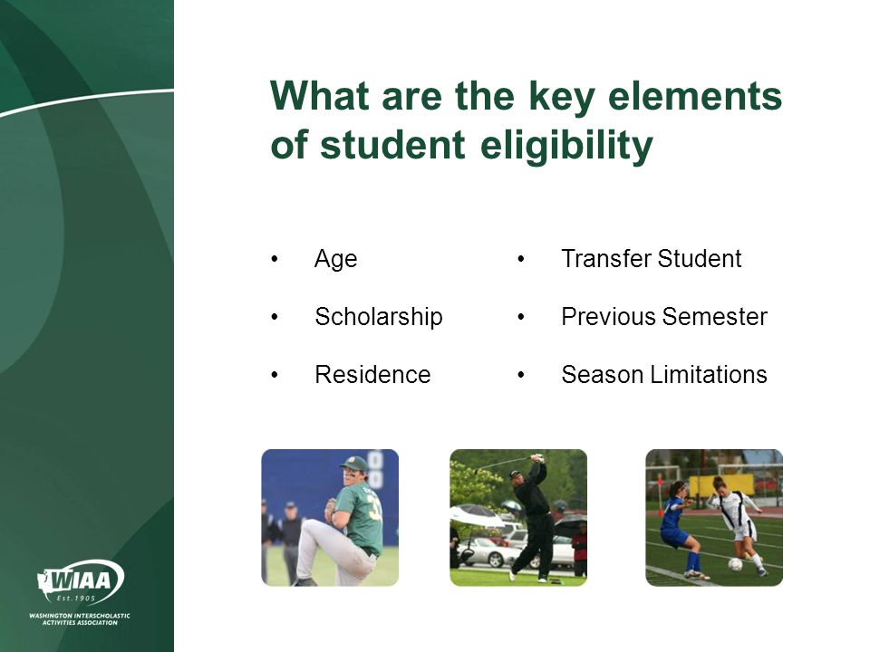 Age Scholarship Residence Transfer Student Previous Semester Season Limitations What are the key elements of student eligibility