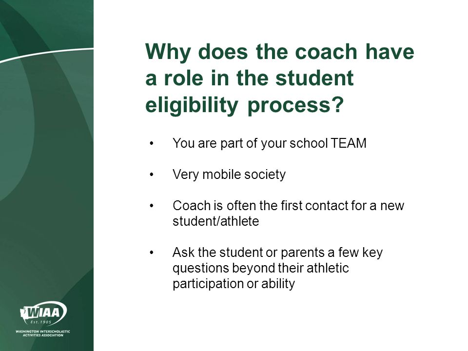 Refer to the WIAA Eligibility Brochure Sample letters to new incoming students or students leaving your school district Letters alert students that there may be eligibility concerns involved with their change of schools Refer students to School Administrator to review their eligibility Your school can help transferring students