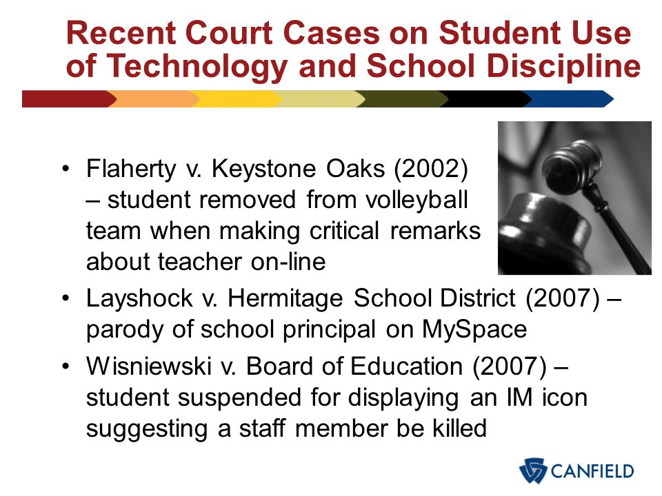 Recent Court Cases on Student Use of Technology and School Discipline Beussink v. Woodland R-IV School District (1998) – student Web page uses crude l