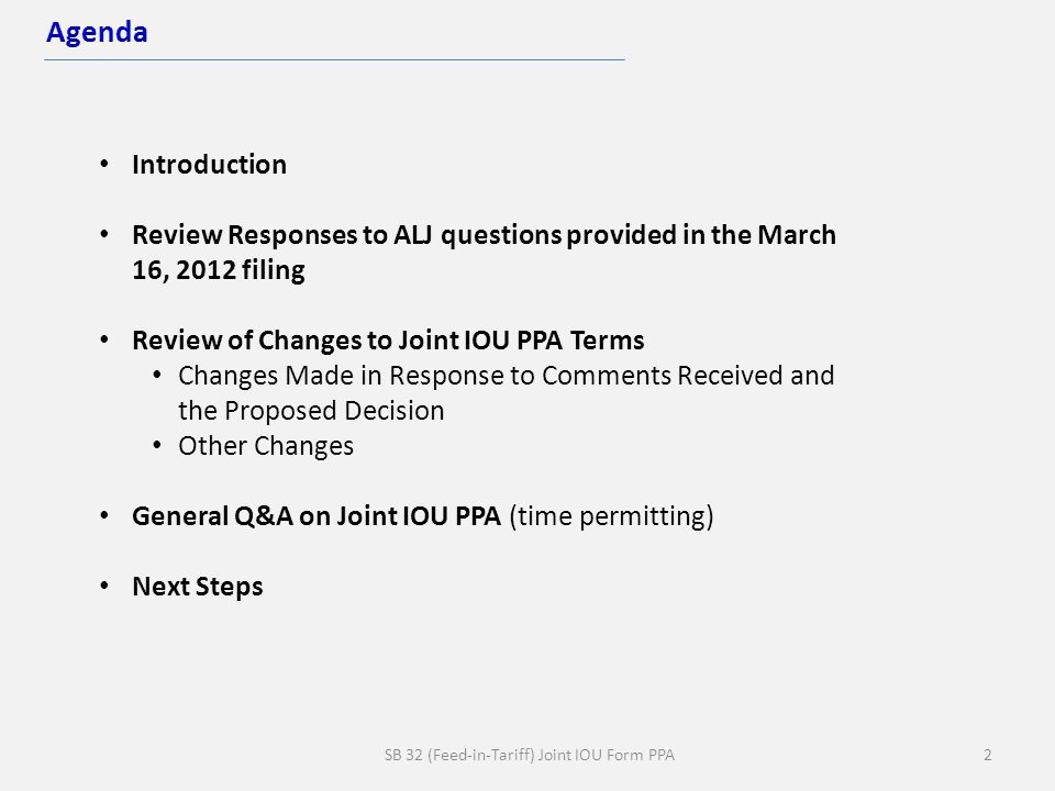 SB 32 (Feed-in-Tariff) Joint IOU Form PPA2 Introduction Review Responses to ALJ questions provided in the March 16, 2012 filing Review of Changes to J