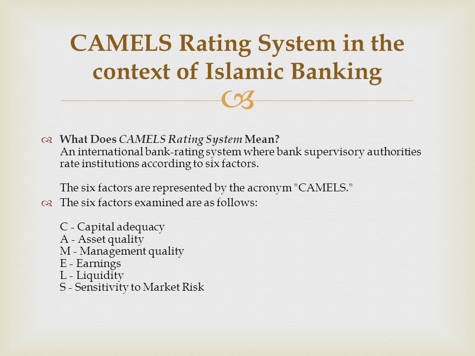   Bank supervisory authorities assign each bank a score on a scale of one (best) to five (worst) for each factor.
