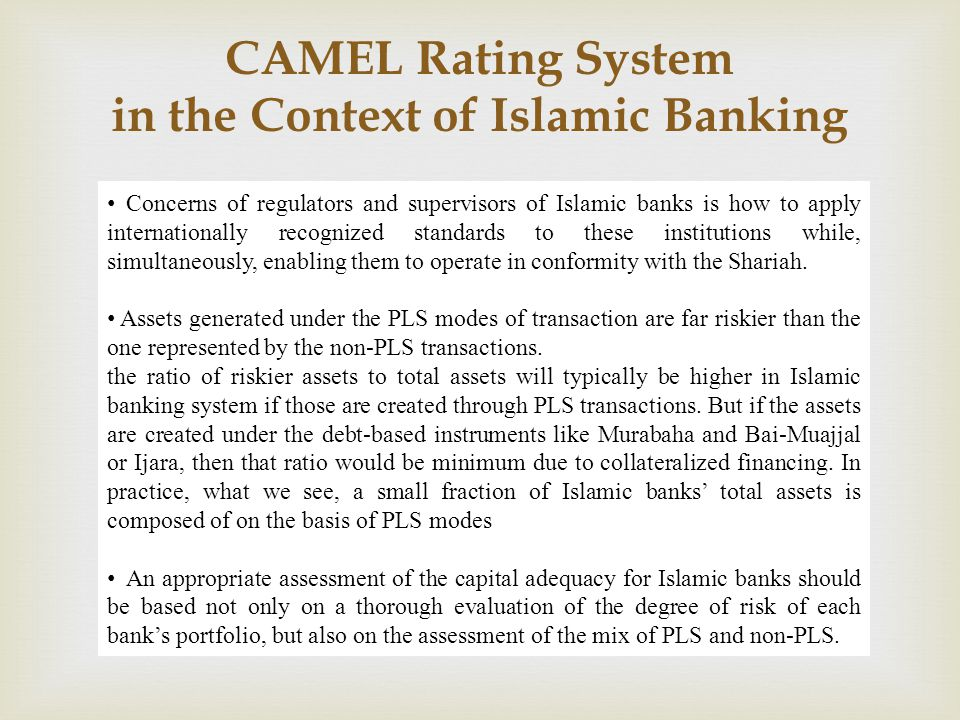  Concerns of regulators and supervisors of Islamic banks is how to apply internationally recognized standards to these institutions while, simultaneo
