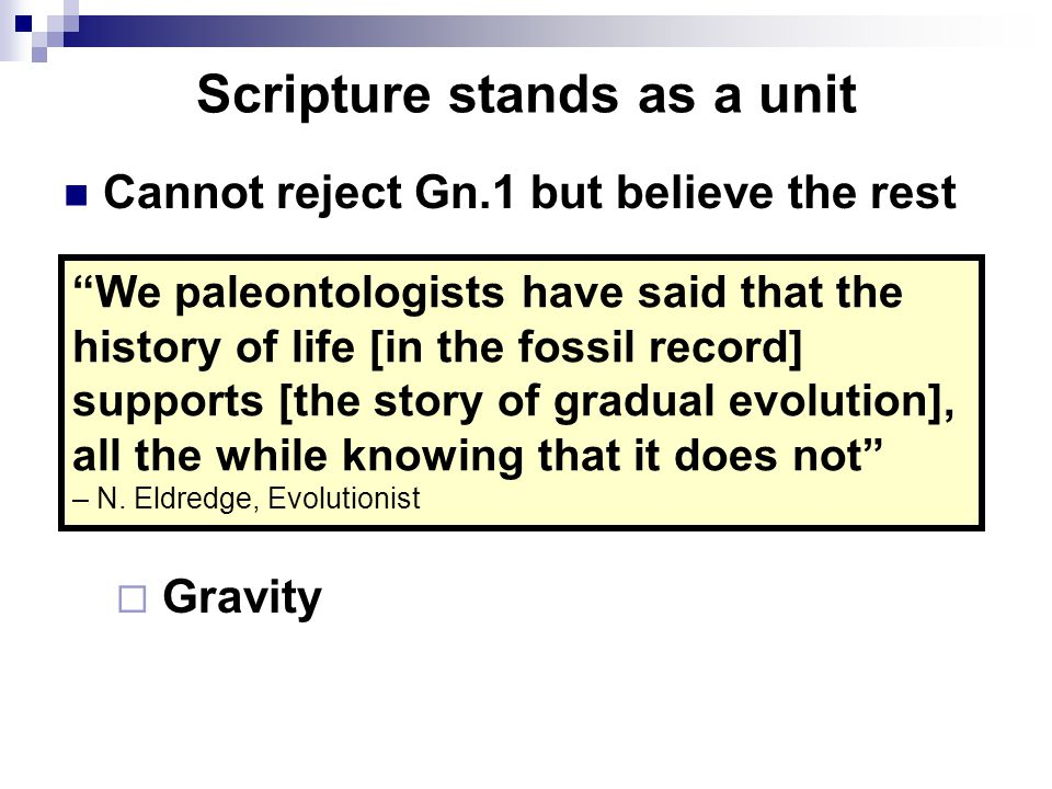 """Scripture stands as a unit Cannot reject Gn.1 but believe the rest  Gravity """"We paleontologists have said that the history of life [in the fossil rec"""