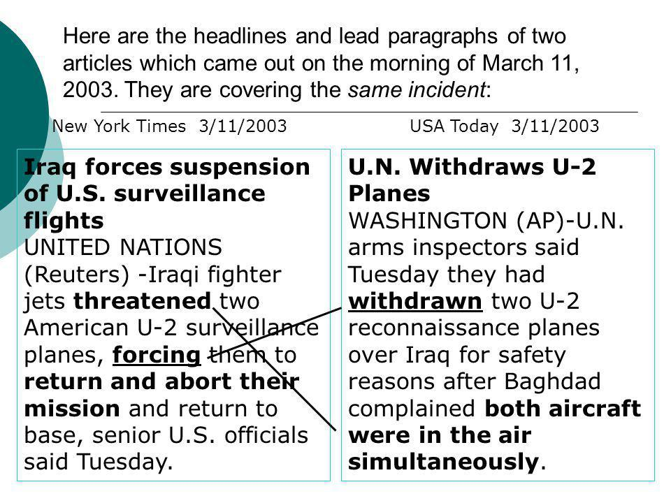 Here are the headlines and lead paragraphs of two articles which came out on the morning of March 11, 2003. They are covering the same incident: Iraq