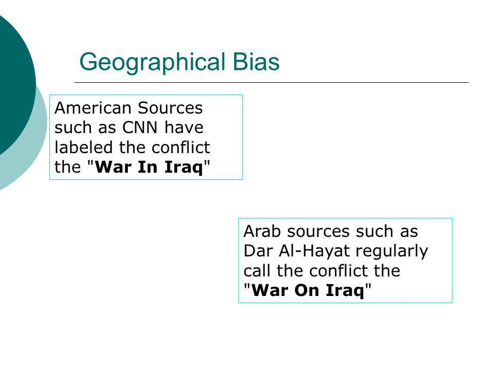 Geographical Bias American Sources such as CNN have labeled the conflict the