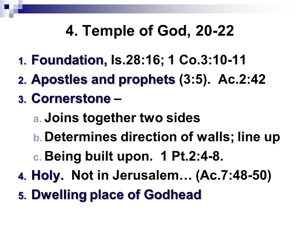 4. Temple of God, 20-22 1. Foundation, 1. Foundation, Is.28:16; 1 Co.3:10-11 2.