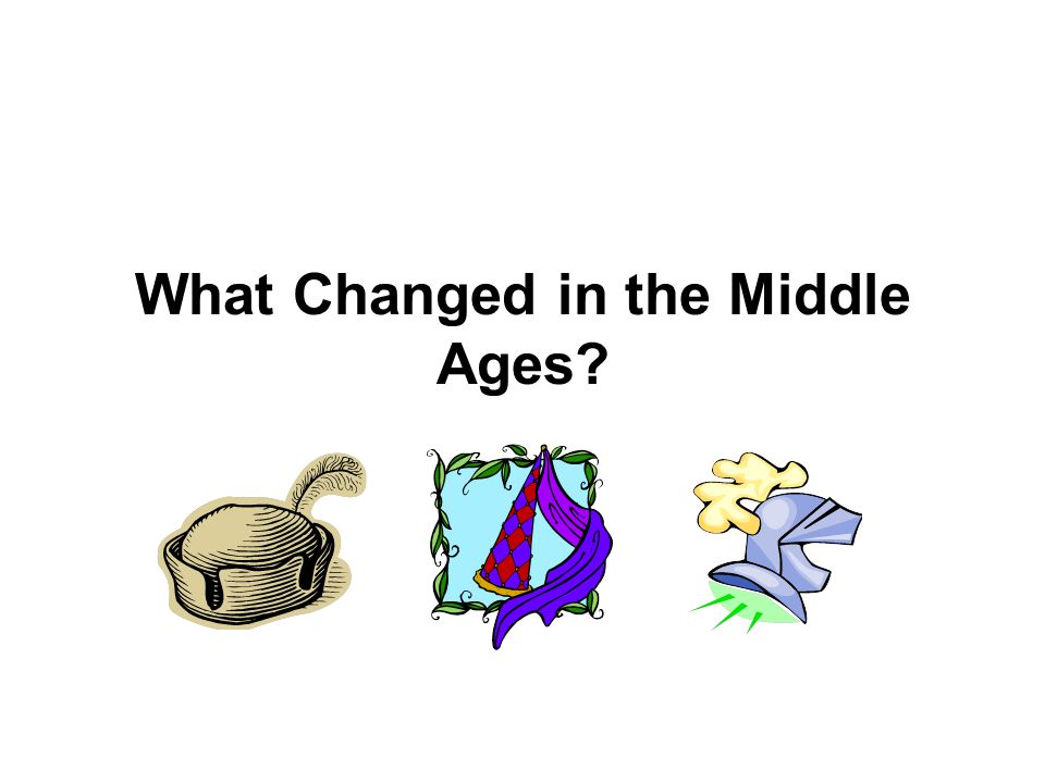 What Changed in the Middle Ages?