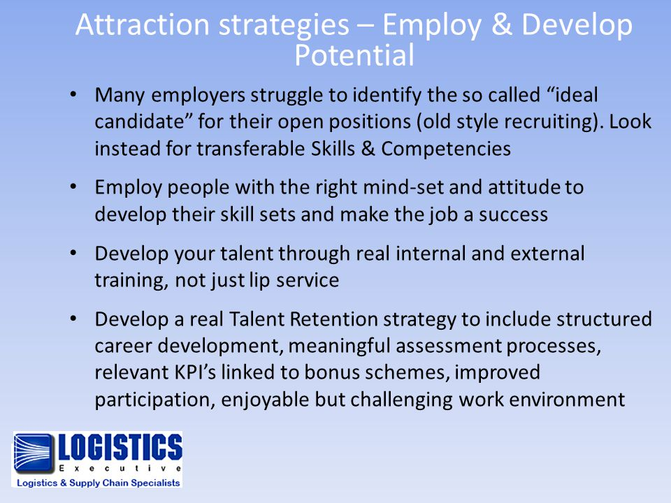 "Attraction strategies – Employ & Develop Potential Many employers struggle to identify the so called ""ideal candidate"" for their open positions (old s"