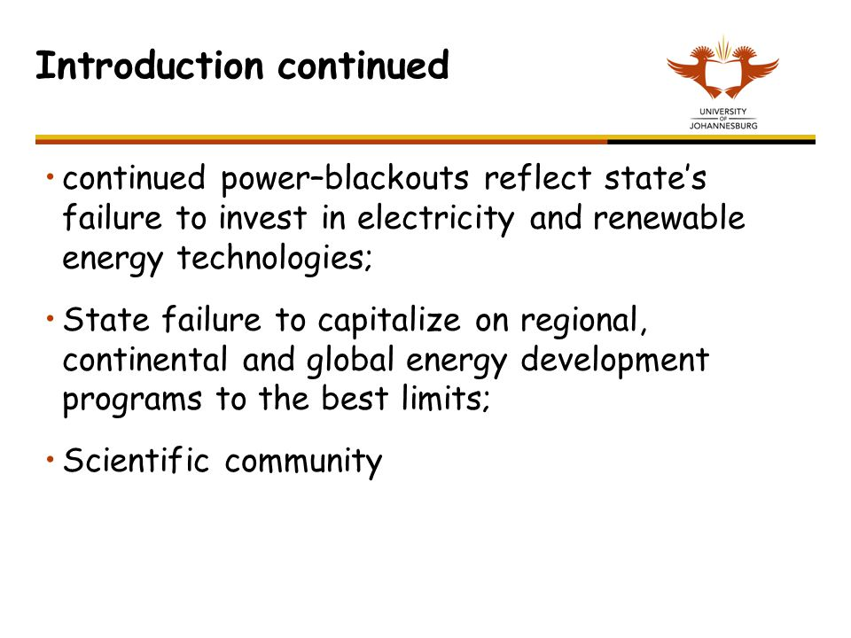 Introduction continued continued power–blackouts reflect state's failure to invest in electricity and renewable energy technologies; State failure to