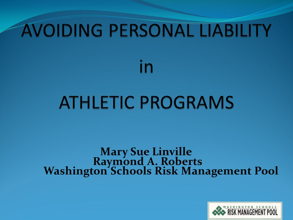 Mary Sue Linville Raymond A. Roberts Washington Schools Risk Management Pool 1