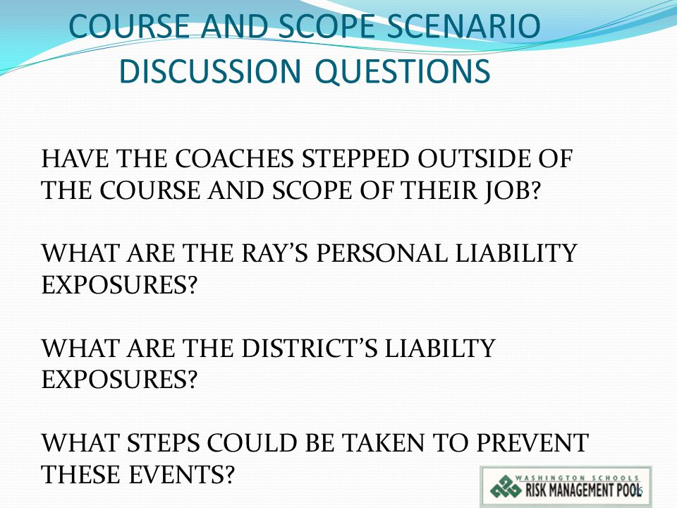 COURSE AND SCOPE SCENARIO DISCUSSION QUESTIONS 26 HAVE THE COACHES STEPPED OUTSIDE OF THE COURSE AND SCOPE OF THEIR JOB.
