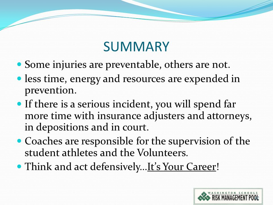 SUMMARY Some injuries are preventable, others are not.