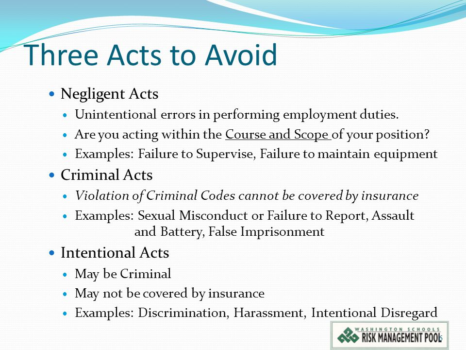 Three Acts to Avoid Negligent Acts Unintentional errors in performing employment duties.