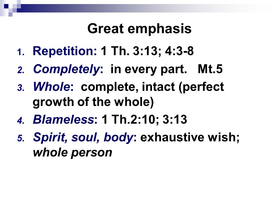 Great emphasis 1.Repetition: 1 Th. 3:13; 4:3-8 2.
