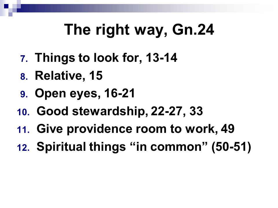 The right way, Gn.24 7. Things to look for, 13-14 8.