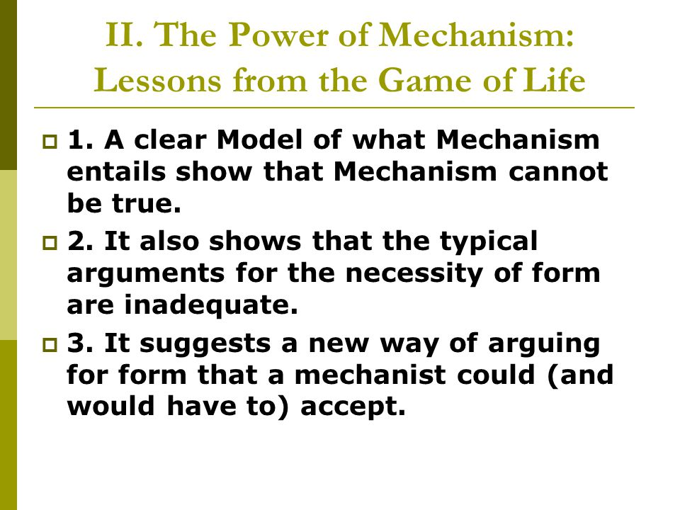 II. The Power of Mechanism: Lessons from the Game of Life  1.