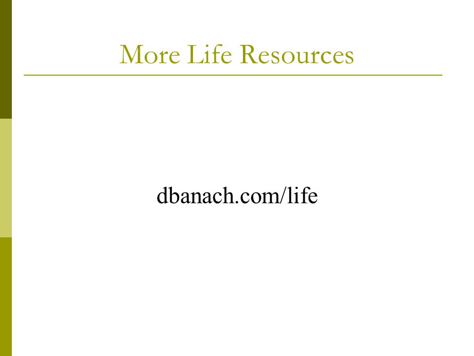 More Life Resources dbanach.com/life