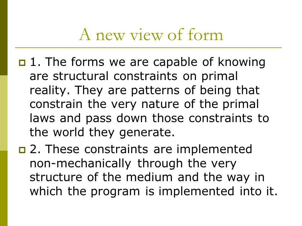 A new view of form  1.