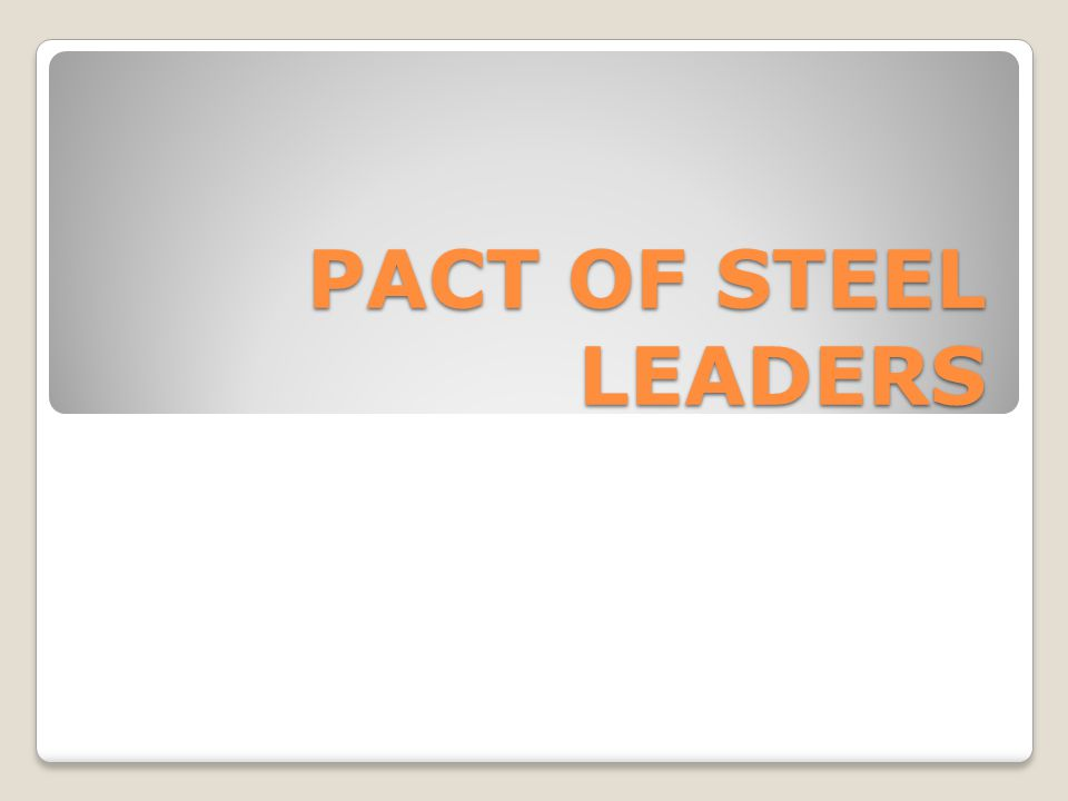 PACT OF STEEL LEADERS