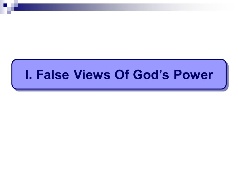 I. False Views Of God's Power