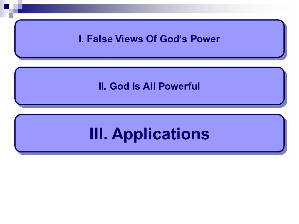 I. False Views Of God's Power II. God Is All Powerful III. Applications