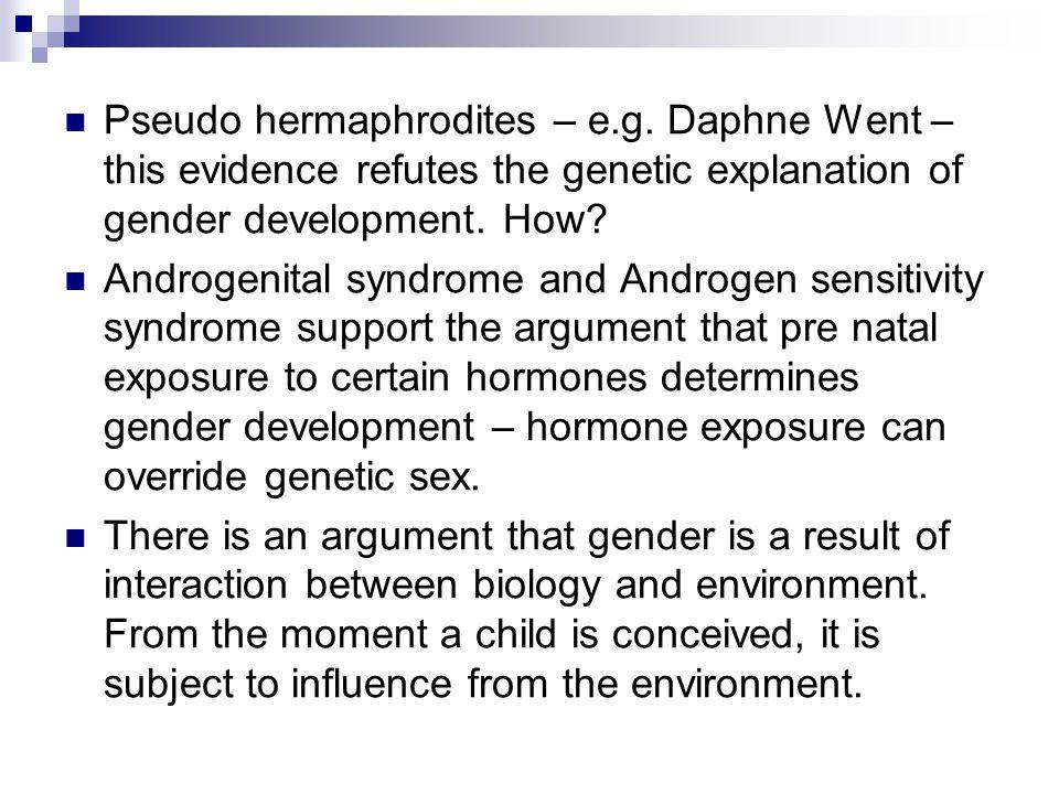 Pseudo hermaphrodites – e.g.