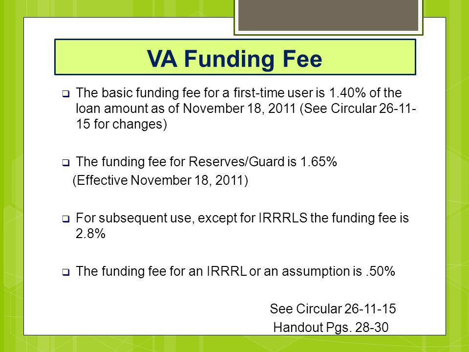VA Funding Fee  The basic funding fee for a first-time user is 1.40% of the loan  The basic funding fee for a first-time user is 1.40% of the loan a