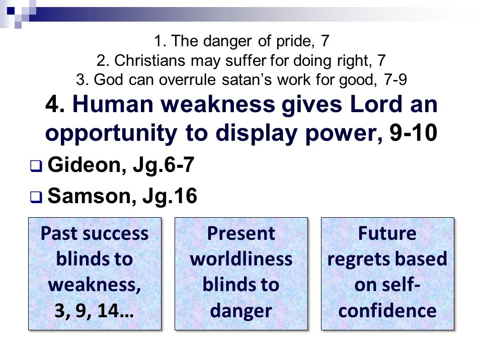1.The danger of pride, 7 2. Christians may suffer for doing right, 7 3.