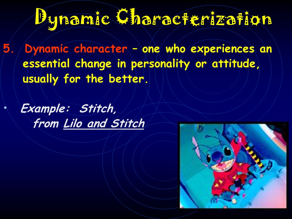 Round Characterization 4. Round character – is complex and has many sides or traits and a fully developed personality; may have unpredictable behavior