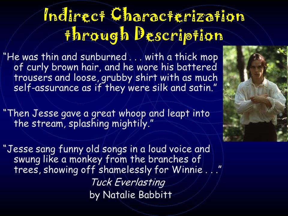Indirect Characterization C. Indirect Characterization - the reader must make inferences based on the details provided. 1. character's name 2. charact