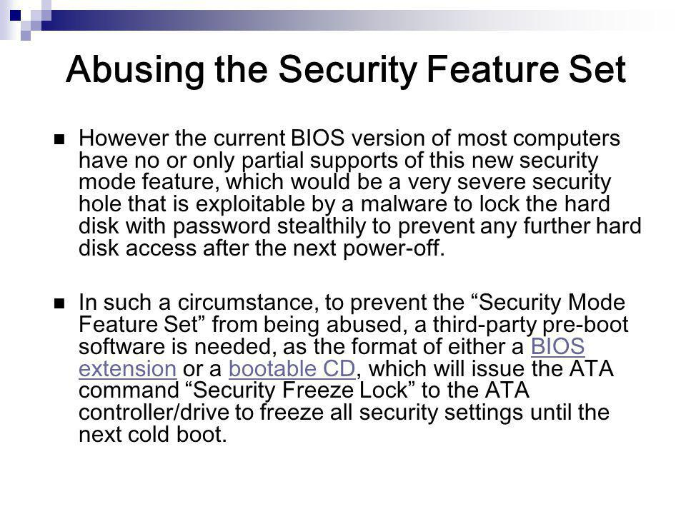 Abusing the Security Feature Set However the current BIOS version of most computers have no or only partial supports of this new security mode feature