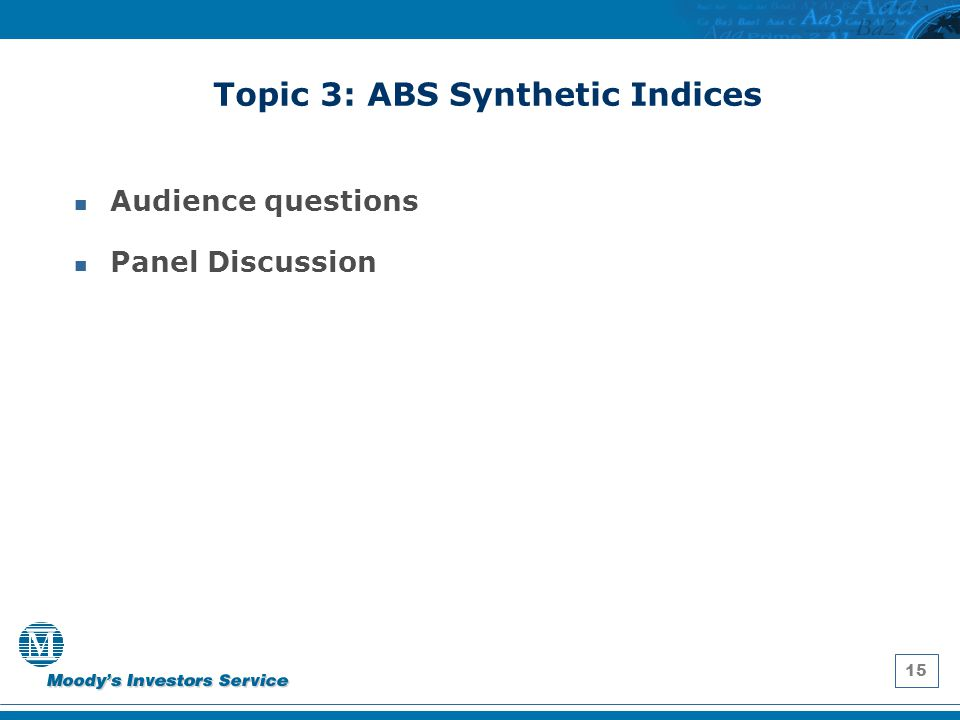 15 Topic 3: ABS Synthetic Indices Audience questions Panel Discussion
