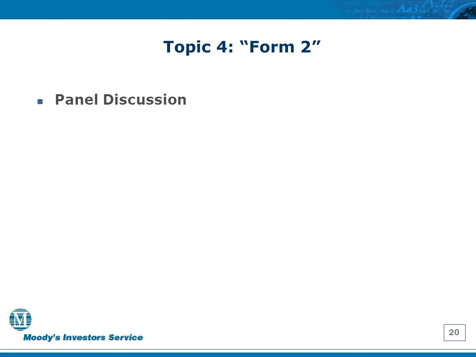 """20 Topic 4: """"Form 2"""" Panel Discussion"""