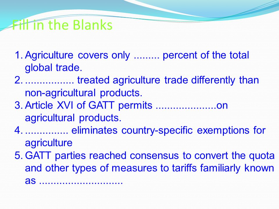Fill in the Blanks 1.Agriculture covers only
