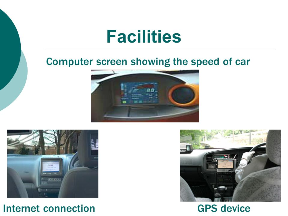 Facilities Internet connection Computer screen showing the speed of car GPS device