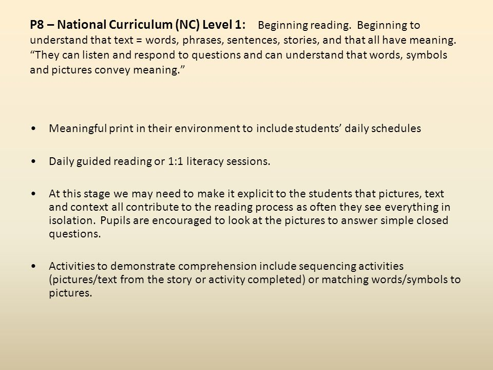 P8 – National Curriculum (NC) Level 1: Beginning reading.