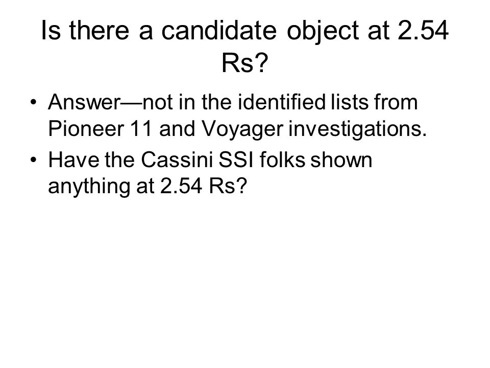 Is there a candidate object at 2.54 Rs.