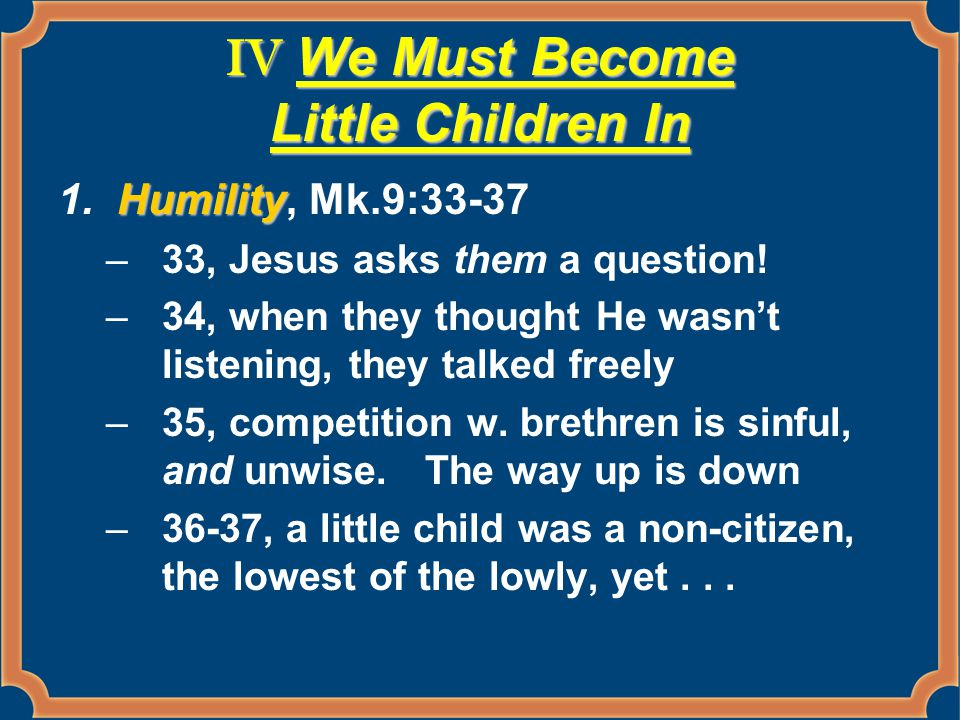 IV We Must Become Little Children In Humility 1.