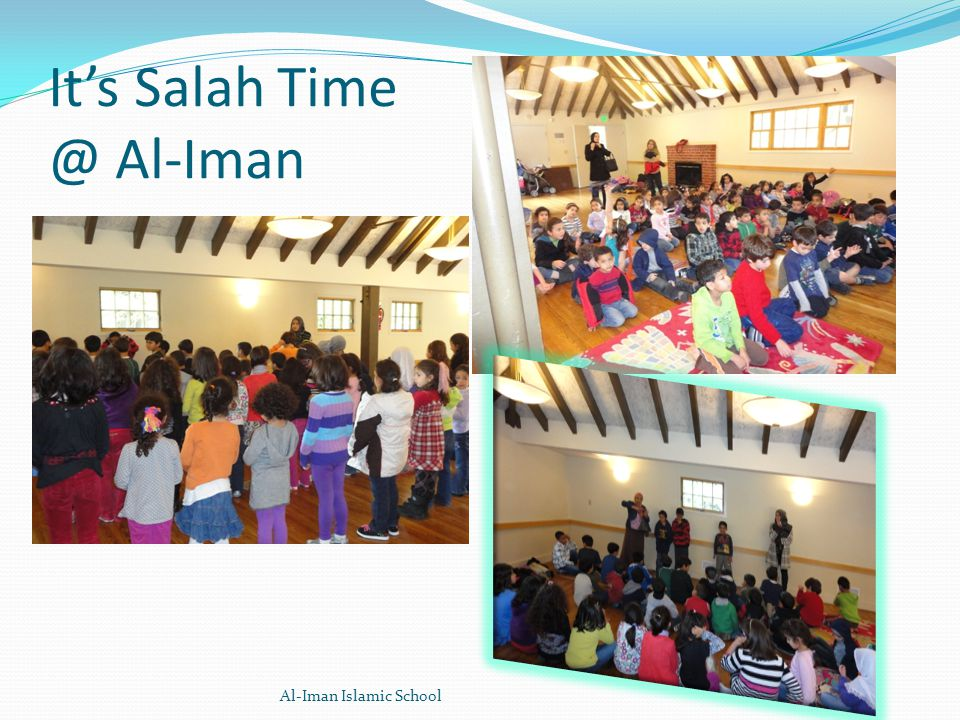 It's Salah Al-Iman Al-Iman Islamic School