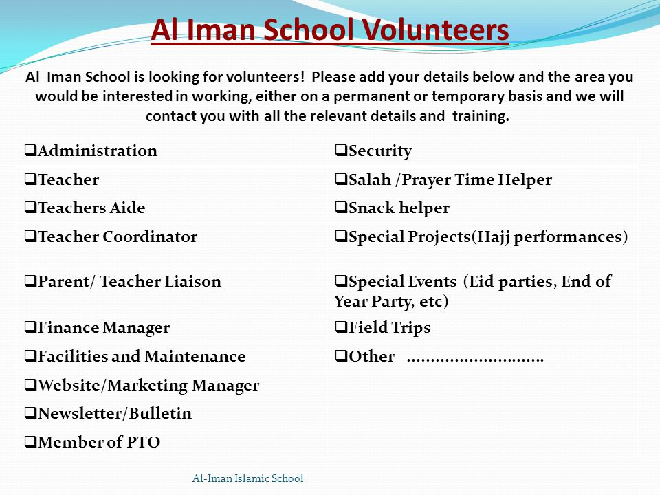 Al Iman School Volunteers Al Iman School is looking for volunteers.