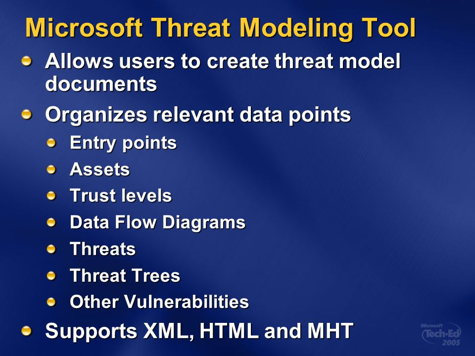 Microsoft Threat Modeling Tool Allows users to create threat model documents Organizes relevant data points Entry points Assets Trust levels Data Flow