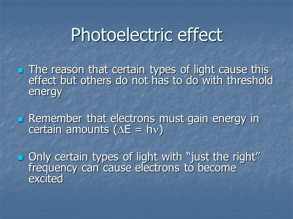 PhotoelectricPhotoelectric Effect Effect PhotoelectricEffect NUMBER of e-: does vary with EMR intensity ENERGY of e-: vary only with MR frequency AND: